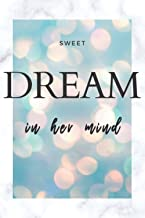 Sweet dream in her mind: notebook 6-9 inches 120 pages