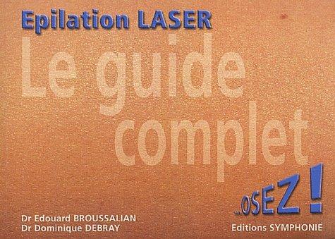 Le guide complet de l'épilation laser