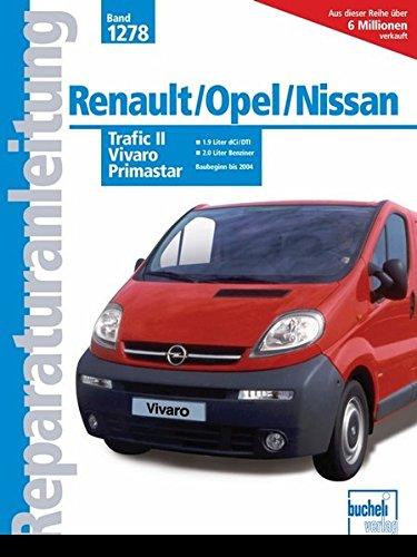 Renault Trafic II / Opel Vivaro / Nissan Primastar: 1.9-Ltr.-dCi/DTI-Dieselmotor/2.0-Ltr.-Benzinmotor/ab Baubeginn bis 2004 (Reparaturanleitungen)