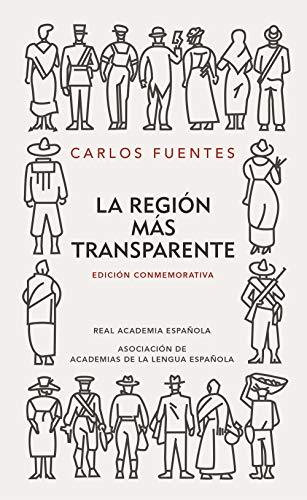 La región más transparente (Edición conmemorativa de la RAE y la ASALE) (Spanish Edition)