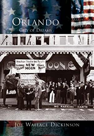Orlando, City of Dreams (The Making of America: Florida) by Joy Wallace Dickinson (2003-10-24)