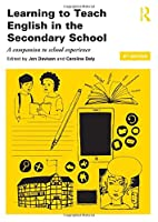 Learning to Teach English in the Secondary School (Learning to Teach Subjects in the Secondary School Series)