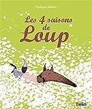 Les quatre saisons de Loup (nouvelle édition)