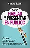 Cómo Hablar y Presentar en Público, de Carlos Salas