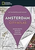 NATIONAL GEOGRAPHIC City-Atlas Amsterdam. Highlights, Genuss, Kultur, Shopping. Reiseführer, Stadtplan und Faltkarte in einem. (NG City-Atlas)