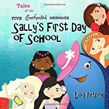 Sally's First Day of School (Tales of the Five Enchanted Mermaids)