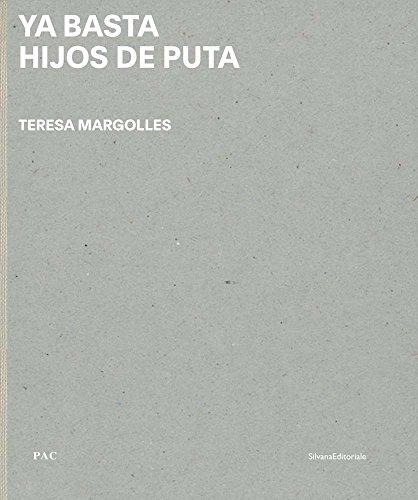 Ya basta hijos de puta. Teresa Margolles. Ediz. italiana e inglese (Arte)