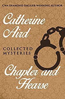 Chapter and Hearse: Collected Mysteries (The Calleshire Chronicles Book 17) by [Catherine Aird]