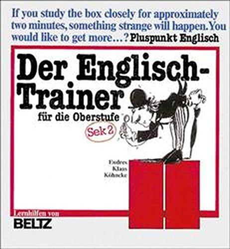 Der Englisch-Trainer für die Oberstufe: Pluspunkt Englisch Sekundarstufe II (Beltz Lern-Trainer)