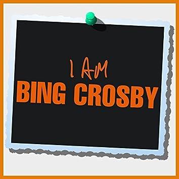 I Am Bing Crosby