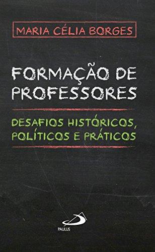 Formação de professores: Desafios históricos, políticos e práticos (Educação superior)
