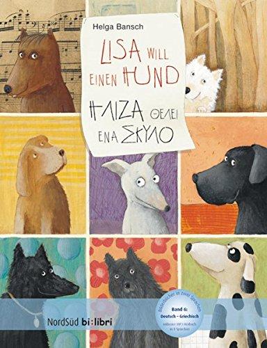 Lisa will einen Hund: Kinderbuch Deutsch-Griechisch mit MP3-Hörbuch zum Herunterladen