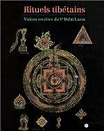 Rituels tibétains - Visions secrètes du Ve Dalaï Lama