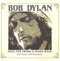 Shelter From A Hard Rain by Bob Dylan