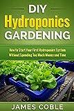 Hydroponics : DIY Hydroponics Gardening : How to...