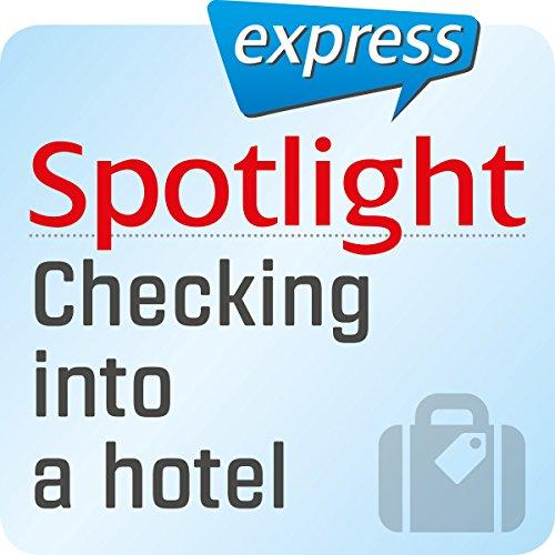 Spotlight express - Reisen: Wortschatz-Training Englisch - Einchecken in einem Hotel Titelbild