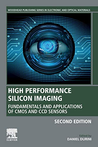 Compare Textbook Prices for High Performance Silicon Imaging: Fundamentals and Applications of CMOS and CCD Sensors Woodhead Publishing Series in Electronic and Optical Materials 2 Edition ISBN 9780081024348 by Durini BSc  PhD, Daniel