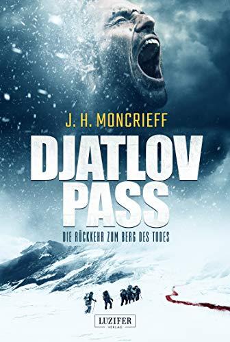 DJATLOV PASS - Die Rückkehr zum Berg des Todes: Horrorthriller