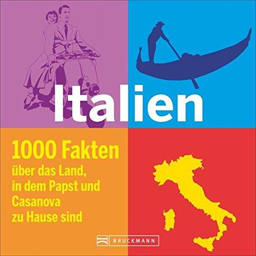 Italien Reiseführer. Understanding Italien. Italien für Versteher. Ein Lesebuch voller Fakten über Italiener,...