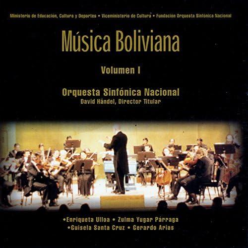 Orquesta Sinfónica Nacional & David Händel feat. Enriqueta Ulloa, Zulma Yugar Párraga, Guisela Santa Cruz & Gerardo Arias