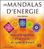 Les Mandalas d'Energie - Source d'équilibre, d'harmonie, de santé et d'éveil
