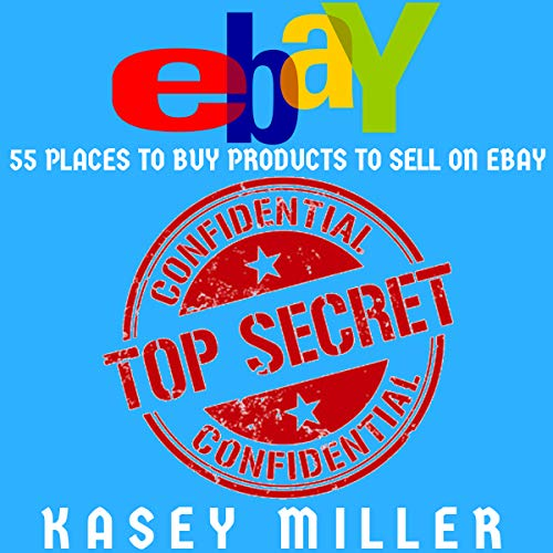 eBay Selling Made Easy: 55 Places to Buy Products to Sell on eBay audiobook cover art
