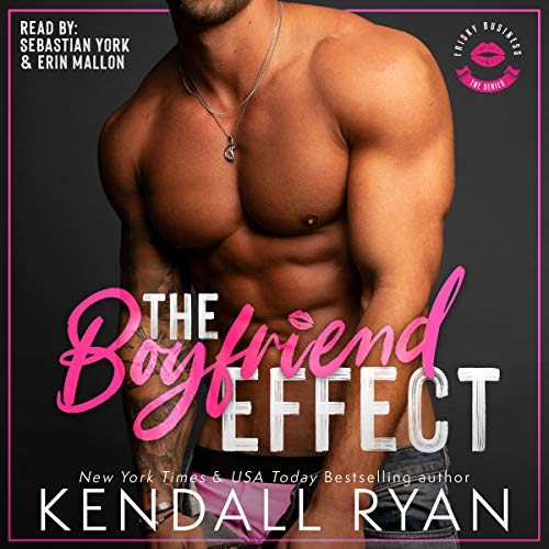 The Boyfriend Effect Audiobook By Kendall Ryan cover art