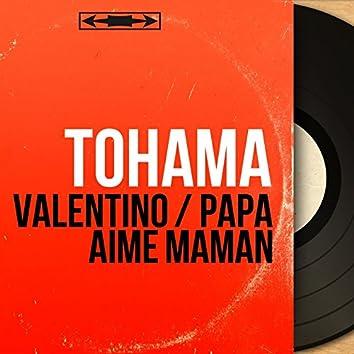 Valentino / Papa aime maman (feat. Jo Moutet et son orchestre) [Mono Version]