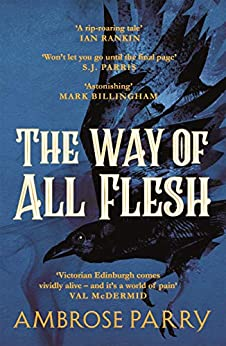 The Way of All Flesh by [Ambrose Parry]