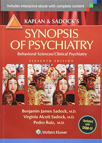 Compare Textbook Prices for Kaplan and Sadock's Synopsis of Psychiatry: Behavioral Sciences/Clinical Psychiatry Eleventh Edition ISBN 9781609139711 by Sadock, Benjamin J.,Sadock, Virginia A.,Ruiz MD, Dr. Pedro