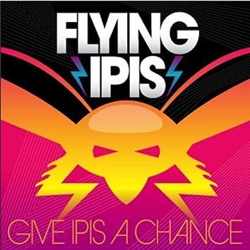 Give Ipis a Chance