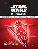 Star Wars Kirigami: (Star Wars Book, Origami Book, Book about Movies) (Journey to Star Wars: the Last Jedi)