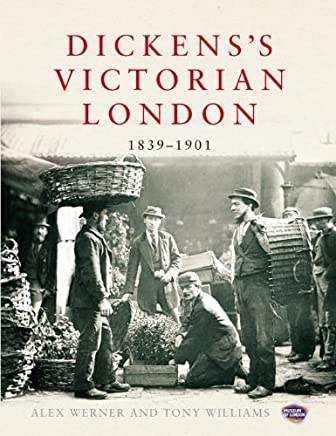 Dickenss Victorian London: 1839–1901 by Alex Werner Tony Williams(2012-04-01)
