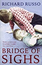 Bridge of Sighs by Richard Russo (7-Aug-2008) Paperback