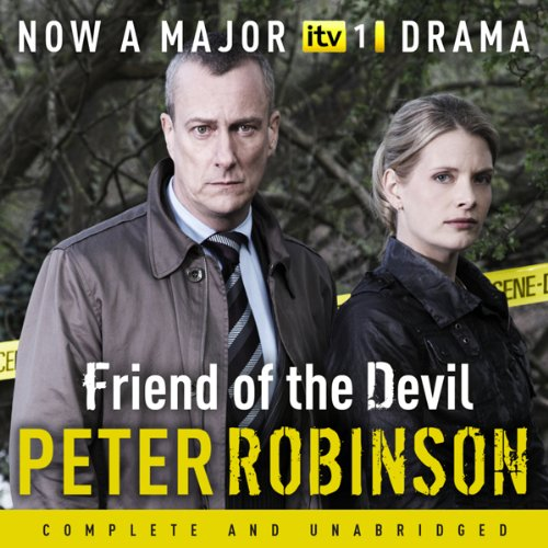 Friend of the Devil     The 17th DCI Banks Mystery              By:                                                                                                                                 Peter Robinson                               Narrated by:                                                                                                                                 Richard Burnip                      Length: 14 hrs and 57 mins     8 ratings     Overall 4.5