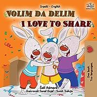 I Love to Share (Serbian English Bilingual Children's Book -Latin Alphabet) (Serbian English Bilingual Collection - Latin)