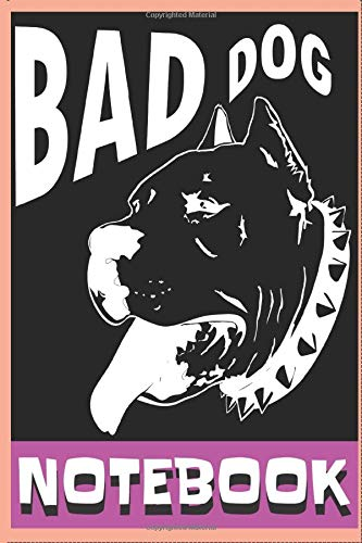 Bad Dog Journal Notebook: Journal or Notebook   6x9inch 120 Pages cream