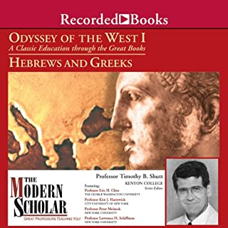 The Modern Scholar: Odyssey of the West I: A Classic Education through the Great Books: Hebrews and Greeks audiobook cover art