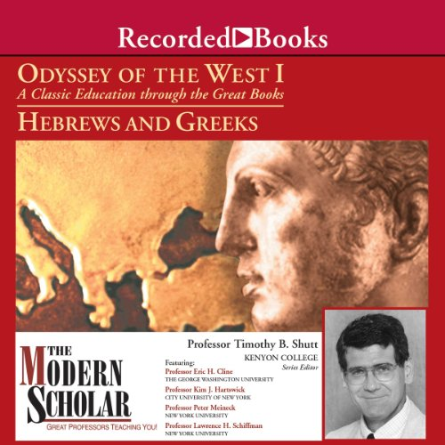 The Modern Scholar: Odyssey of the West I: A Classic Education through the Great Books: Hebrews and Greeks  By  cover art