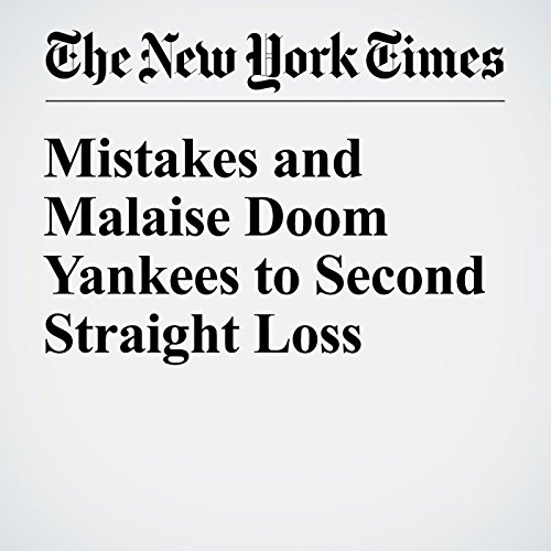 Mistakes and Malaise Doom Yankees to Second Straight Loss audiobook cover art