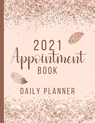 2021 Appointment Book Daily Planner: Day To Day Client Schedule Agenda With Hourly Slots 7am - 10pm For Beauty Therapists, Nail Technicians, Mobile Hairdressers etc, Rose Gold Feathers