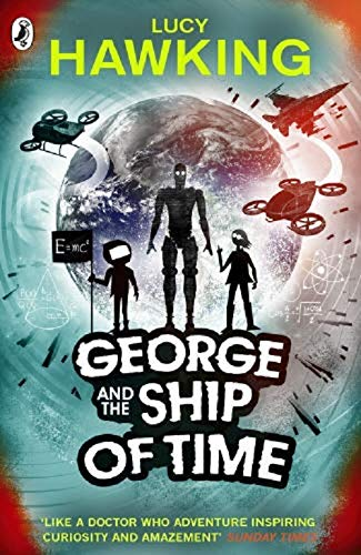 George and the Ship of Time (George\'s Secret Key to the Universe)