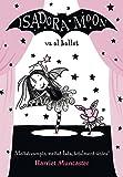 La Isadora Moon va al ballet (La Isadora Moon 4)...