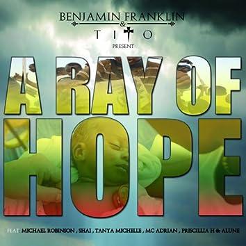A Ray of Hope (feat. Michael Robinson, Shai, Tanya Michelle, Mc Adrian, Priscillia H, Alune)