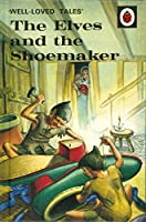 Well Loved Tales the Elves and the Shoemaker Mini Hc (Well-Loved Tales: Labybird Easy-Reading)
