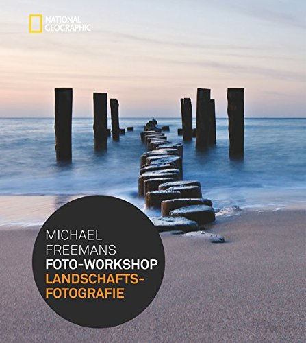Michael Freemans Foto-Workshop Landschaftsfotografie