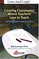 Creating Classrooms Where Teachers Love to Teach: and Students Love to Learn Paperback