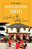 Best travel books: Rediscover Travel: A Guide for the Globally Curious