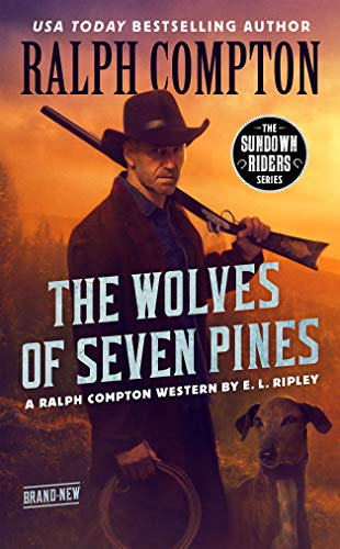 Ralph Compton The Wolves of Seven Pines (The Sundown Riders Series)