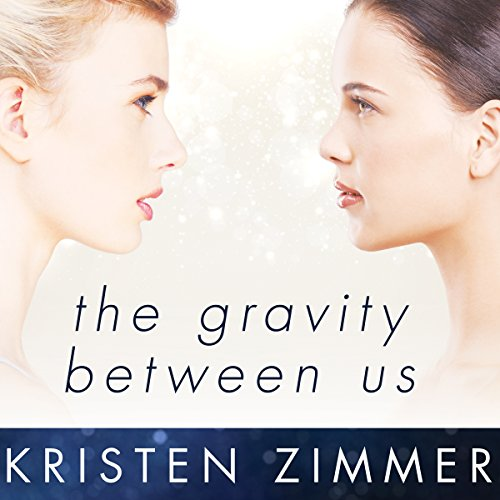 The Gravity Between Us audiobook cover art